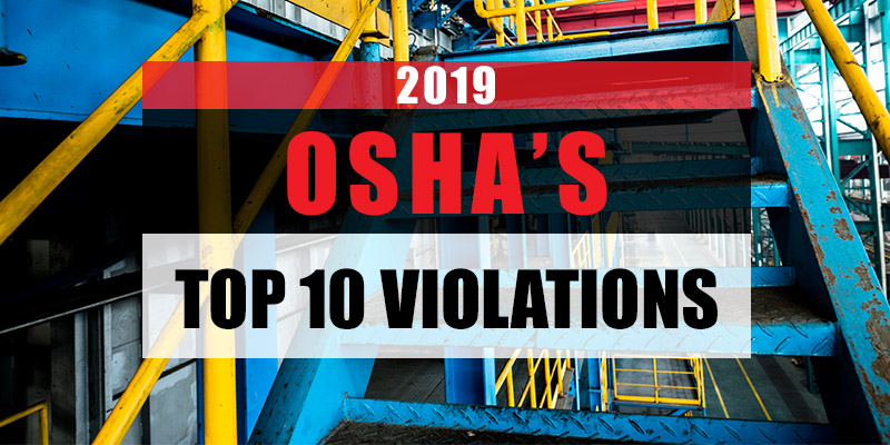 OSHA Releases TOP 10 Violations of 2019