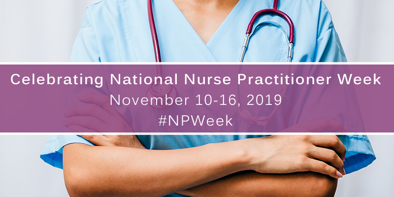 Nurse Practitioner Week – November 10-16, 2019