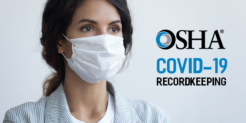 OSHA Revises Earlier Requirements for Recordkeeping COVID-19 Cases